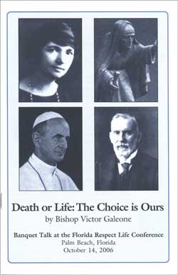 In our age there are two  great cultures at war with each other. St Augustine, in his time, called them the City of God and the City of Man. Pope John Paul II called them the Culture of Life and the Culture of Death. In this booklet, Bishop Galeone illustrates these two by describing some of their most famous citizens. The he calls us to choose: life or death!